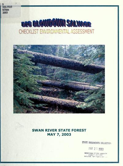 Big Blowdown salvage checklist environmental assessment / Montana Department of Natural Resources and Conservation, Swan River State Forest.