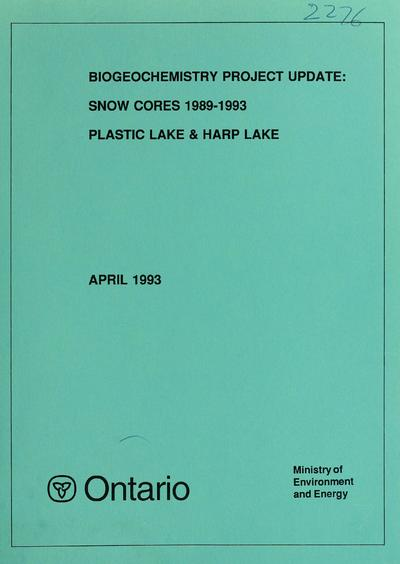 Biogeochemistry project update : snow cores 1989-1992 : Plastic Lake & Harp Lake : report / prepared by J.G. Findeis, B.D. LaZerte and L.D. Scott.