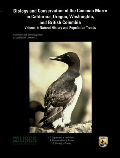 Biology and conservation of the common murre in California, Oregon, Washington, and British Columbia / editors, David A. Manuwal ... [et al.].