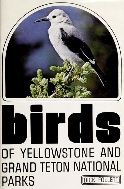 Birds of Yellowstone and Grand Teton National Parks /