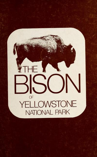 The bison of Yellowstone National Park /