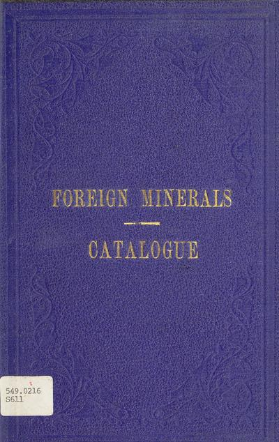 A catalogue of foreign minerals in the possession of the Mining Department, Melbourne, Victoria /