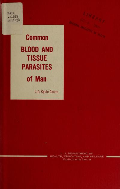 Common blood and tissue parasites of man : life cycle charts /