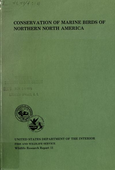 Conservation of marine birds of northern North America : papers from the international symposium held at the Seattle Hyatt House, Seattle, Washington, 13-15 May 1975 / edited by James C. Bartonek and David N. Nettleship ; sponsored by Natural Resources Council of America ... [et al.].