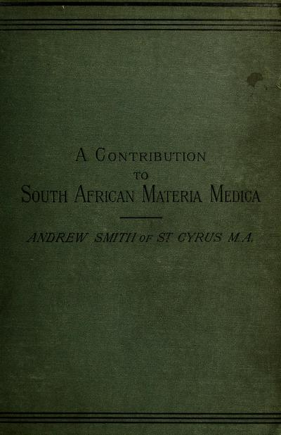 A contribution to South African materia medica : chiefly from plants in use among the natives /
