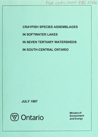 Crayfish species assemblages in softwater lakes in seven tertiary watersheds in south-central Ontario / report prepared by S. M. David ... [et al.].