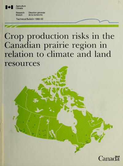 Crop production risks in the Canadian prairie region in relation to climate and land resources /