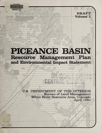 Piceance basin resource management plan and environmental impact statement , White River Resource Area, Colorado: draft