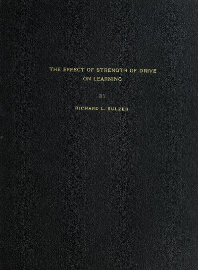 The effect of strength of drive on learning,