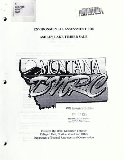 Environmental assessment for Ashley Lake timber sale / prepared by Brent Kallander, Montana Department of Natural Resources and Conservation, Kalispell Unit.