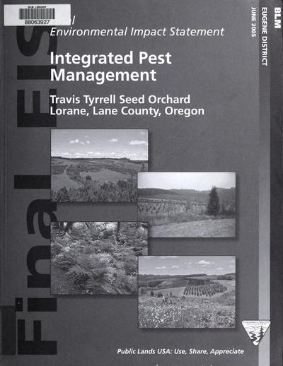 Final environmental impact statement : integrated pest management : Travis Tyrrell Seed Orchard, Lorane, Lane County, Oregon.