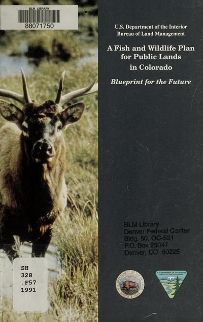 A fish and wildlife plan for public lands in Colorado : blueprint for the future.