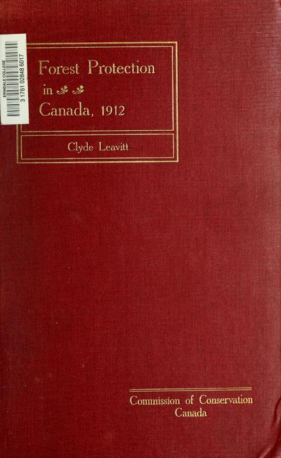 Forest protection in Canada, 1912-1914, by Clyde Leavitt.