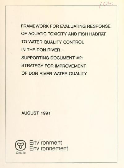 Framework for evaluating response of aquatic toxicity and fish habitat to water quality control in the Don River : supporting document #2 - strategy for improvement of Don River water quality / report prepared by Beak Consultants Limited and Paul Theil Associates Ltd.