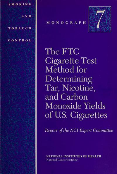 The FTC cigarette test method for determining tar, nicotine, and carbon monoxide yields of U.S. cigarettes /