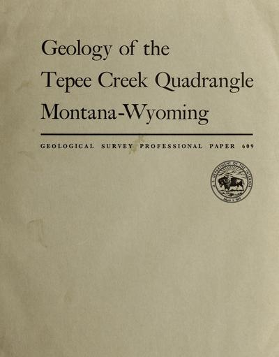 Geology of the Tepee Creek quadrangle, Montana-Wyoming /