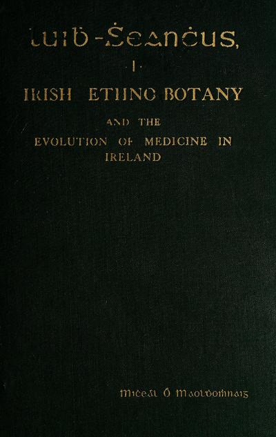Irish ethno-botany and the evolution of medicine in Ireland.