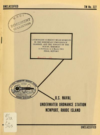 Lagrangian current measurements in the northeast Providence channel and the Tongue of the Ocean, Bahamas, 14 February to 6 March 1963, final report / by G.S. Cook.