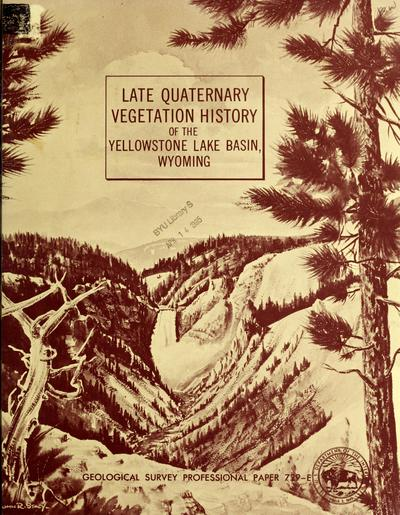 Late Quaternary vegetation history of the Yellowstone Lake Basin, Wyoming /