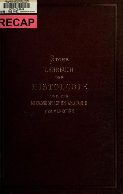 Lehrbuch der Histologie und der mikroskopischen Anatomie des Menschen mit Einschluss der mikroskopischen Technik.