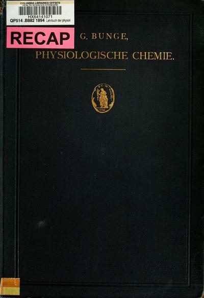 Lehrbuch der physiologischen und pathologischen Chemie ; in fünfundzwanzig Vorlesungen für Ärzte und Studirende / von G. Bunge.
