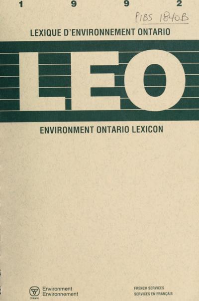 LEO, Lexique d'environnement Ontario, 1992 = LEO, Environment Ontario lexicon, 1992.