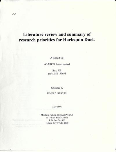 Literature review and summary of research priorities for Harlequin duck / submitted by James D. Reichel; a report to ASARCO, Incorporated.
