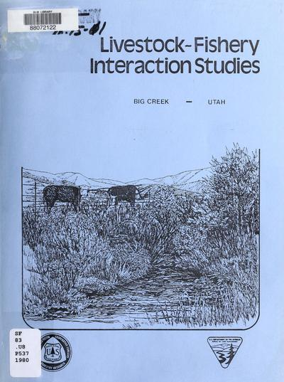 Livestock-fishery interaction studies : Big Creek, Utah