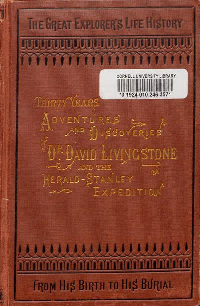 Livingstone's Africa : perilous adventures and extensive discoveries in the interior of Africa : from the personal narrative of David Livingstone ... together with the remarkable success and important results of the Herald-Stanley expedition /
