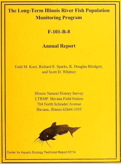 The long-term Illinois River fish population monitoring program, F-101-R-8 : annual report / Todd M. Koel, et al.