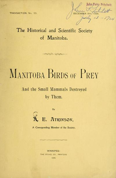 Manitoba birds of prey and the small mammals destroyed by them / by A.[i.e. G]E. Atkinson.