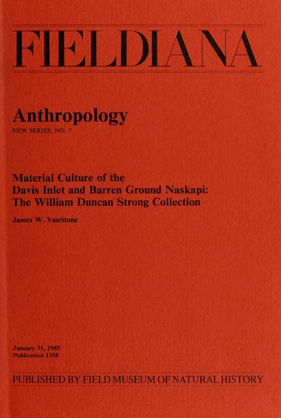 Material culture of the Davis Inlet and Barren Ground Naskapi: the William Duncan Strong collection / James W. VanStone.