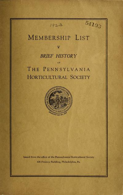 Membership list -- brief history of the Pennsylvania Horticultural Society.