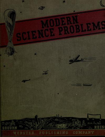 Modern science problems; a textbook in general science, by Ellsworth S. Obourn and Elwood D. Heiss.