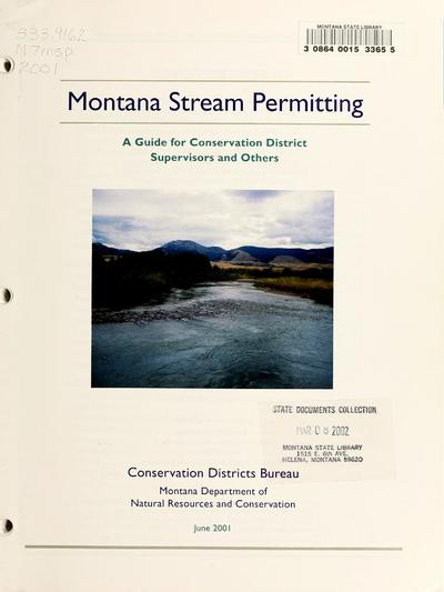 Montana stream permitting : a guide for conservation district supervisors and others / Conservation Districts Bureau, Montana Department of Natural Resources and Conservation.