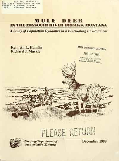 Mule deer in the Missouri River Breaks, Montana : a study of population dynamics in a fluctuating environment / Kenneth L. Hamlin, Richard J. Mackie.