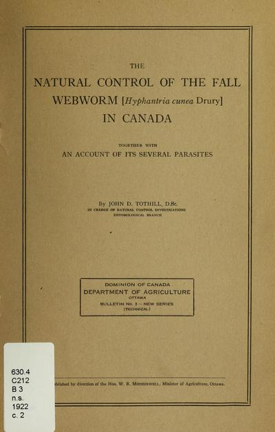 The natural control of the fall webworm (Hyphantria cunea Drury) in Canada : together with an account of its several parasites /