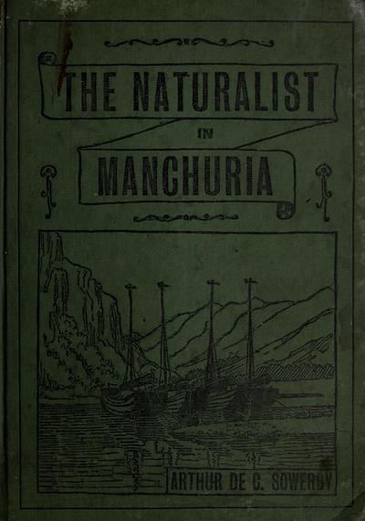 The naturalist in Manchuria,