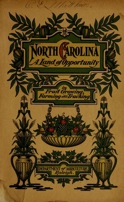 North Carolina; conditions conducive to farming, trucking, fruit growing, stock raising, etc., in the old north state.
