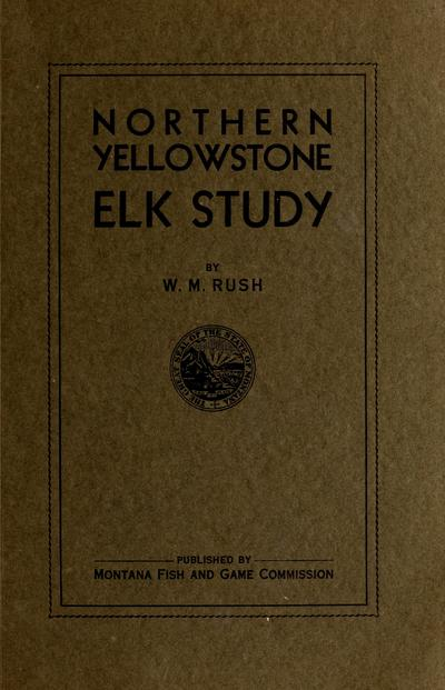 Northern Yellowstone elk study /