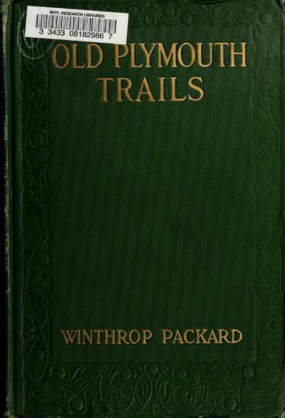 Old Plymouth trails, by Winthrop Packard...
