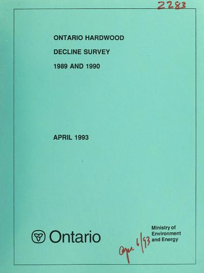 Ontario hardwood decline survey, 1989 and 1990 / report prepared for Phytotoxicology Section, Air Resources Branch, Ontario Ministry of Environment and Energy ; report prepared by BEAK Consultants.