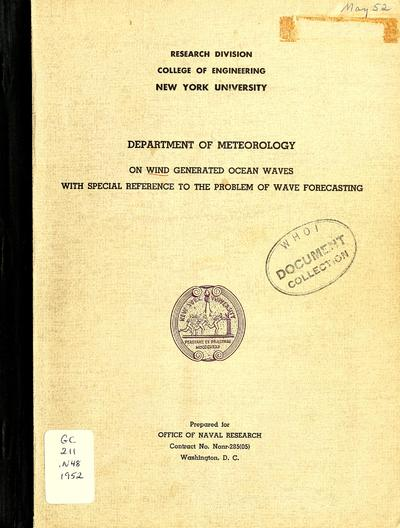 On wind generated ocean waves with special reference to the problem of wave forecasting / by Gerhard Neumann ; Prepared under a contract sponsored by the Office of Naval Research, Washington, D.C. ; Preliminary distribution.