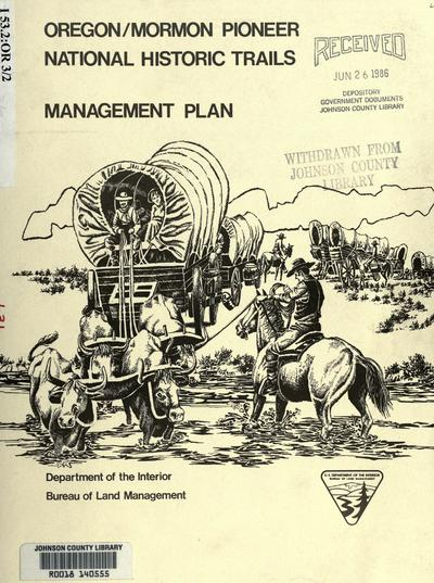 Oregon/Mormon Pioneer national historic trails management plan / prepared by United States Department of the Interior, Bureau of Land Management.