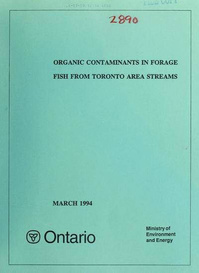 Organic contaminants in forage fish from Toronto area streams : report / prepared by K. Suns and G. Hitchin.