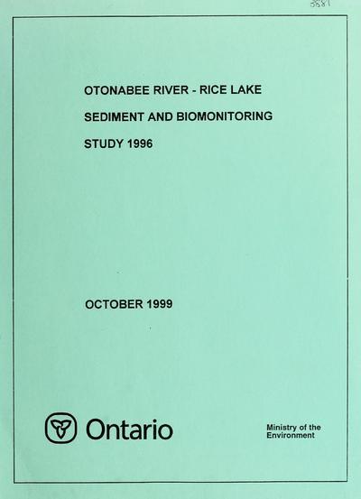 Otonabee River - Rice Lake sediment and biomonitoring study 1996 / prepared by R. Jaagumagi ... [et al.]
