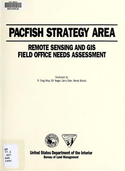 PACFISH strategy area : remote sensing and GIS field office needs assessment /
