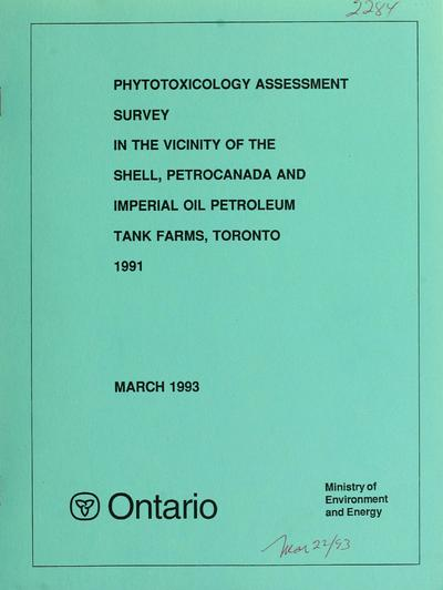 Phytotoxicology assessment survey in the vicinity of the Shell, PetroCanada and Imperial Oil petroleum tank farms, Toronto - 1991 / [report prepared by J. Craig Kinch].