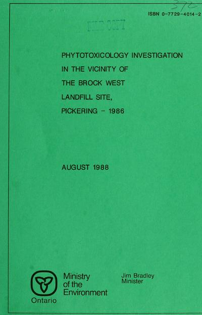 Phytotoxicology investigation in the vicinity of the Brock West Landfill site, Pickering, 1986 / author, R.G. Pearson.