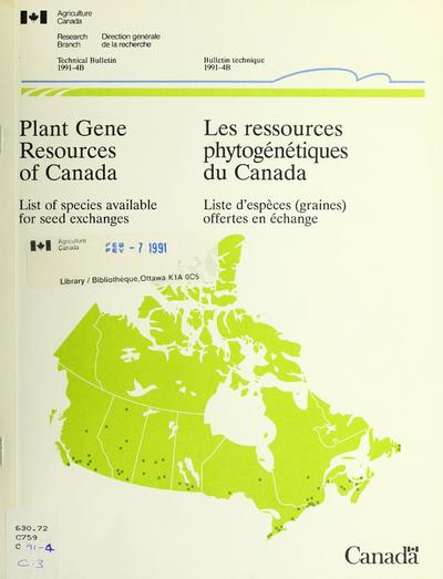 Plant Gene Resources of Canada, list of species available for seed exchanges = Les Ressources phytogénétiques du Canada, liste d'espèces (graines) offertes en échange /